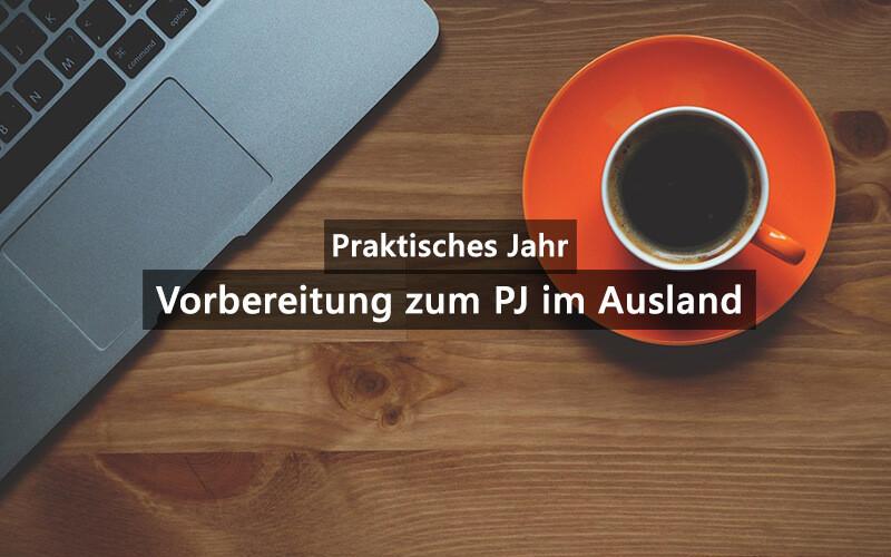 PJ Praktisches Jahr Vorbereitung Zum Ausland