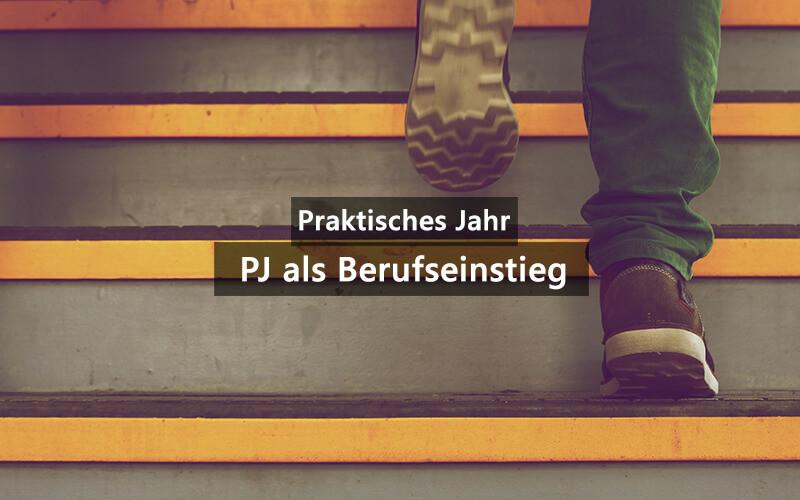 PJ Praktisches Jahr Berufseinstieg