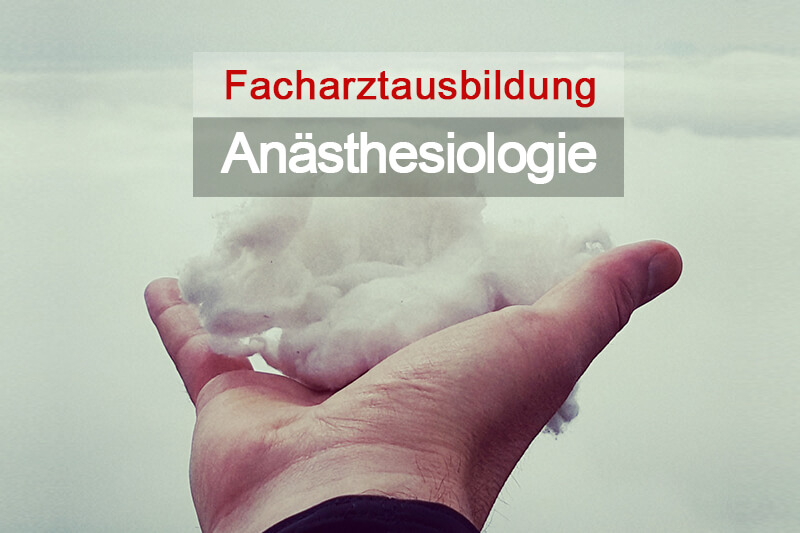 Facharztausbildung Weiterbildung Anästhesiologie