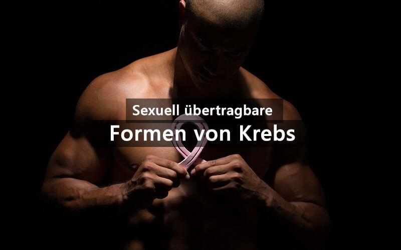 Krebs Sexuell übertragbar