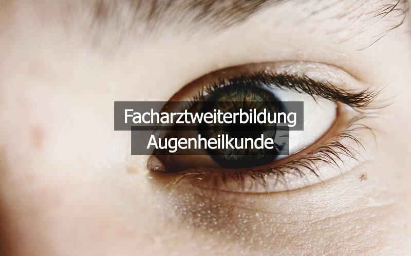 Facharztweiterbildung Augenheilkunde