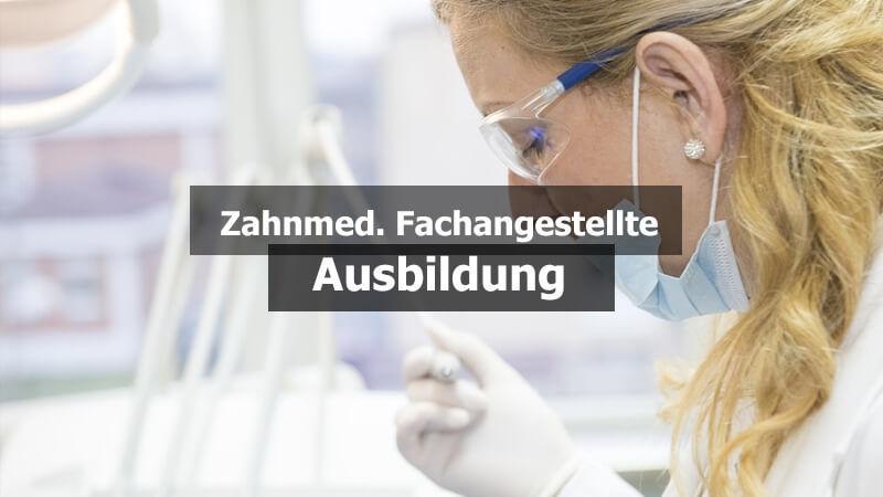 Zahnmedizinische Fachangestellte ZMFA Ausbildung