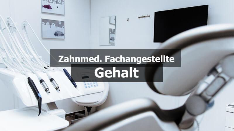 Zahnmedizinische Fachangestellte ZMFA Gehalt