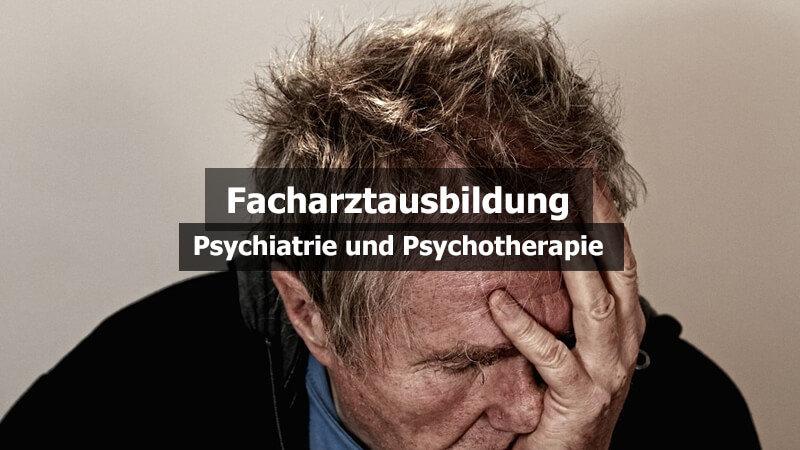 Facharztausbildung Psychiatrie Psychotherapie