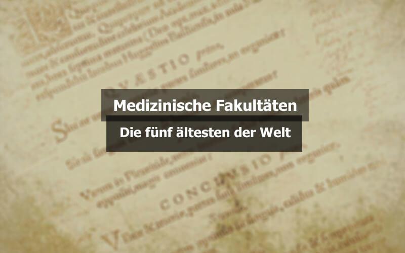 Die ältesten Fakultäten Medizin Der Welt