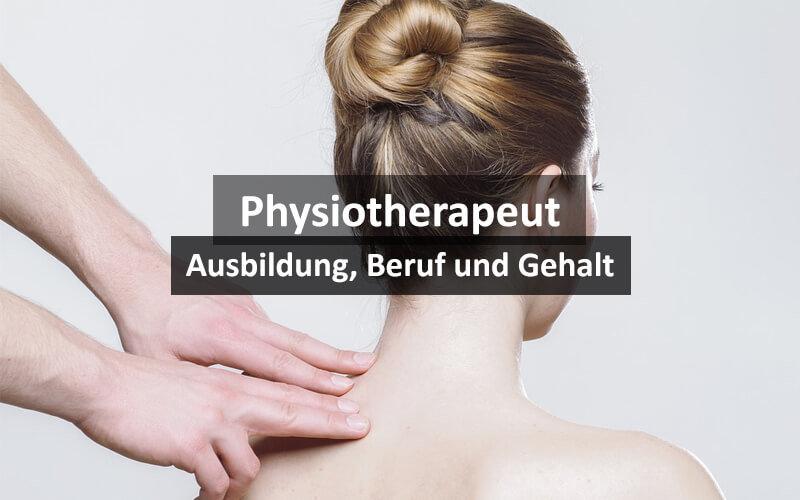 Physiotherapeut Ausbildung Beruf Gehalt
