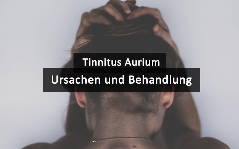 Tinnitus Aurium Ursachen Und Behandlung