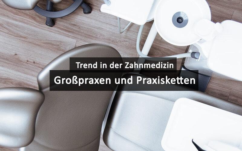 Trend Zahnmedizin Praxis