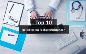 Top 10 Beliebteste Facharztrichtungen