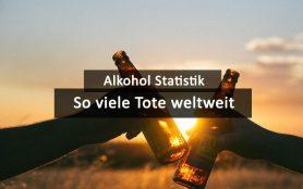 Alkohol Statistik Tote Weltweit