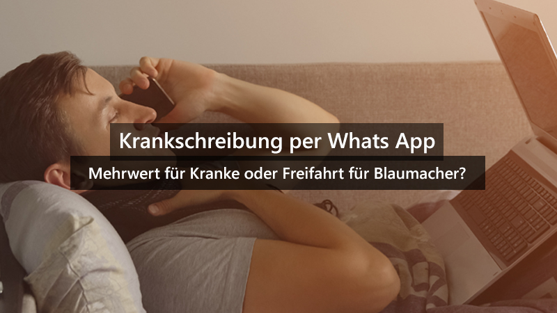 Krankschreibung per Whats App