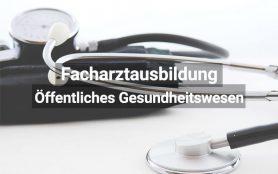 Facharzt Öffentliches Gesundheitswesen