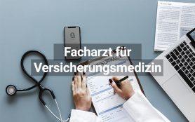 Facharzt Versicherungsmedizin