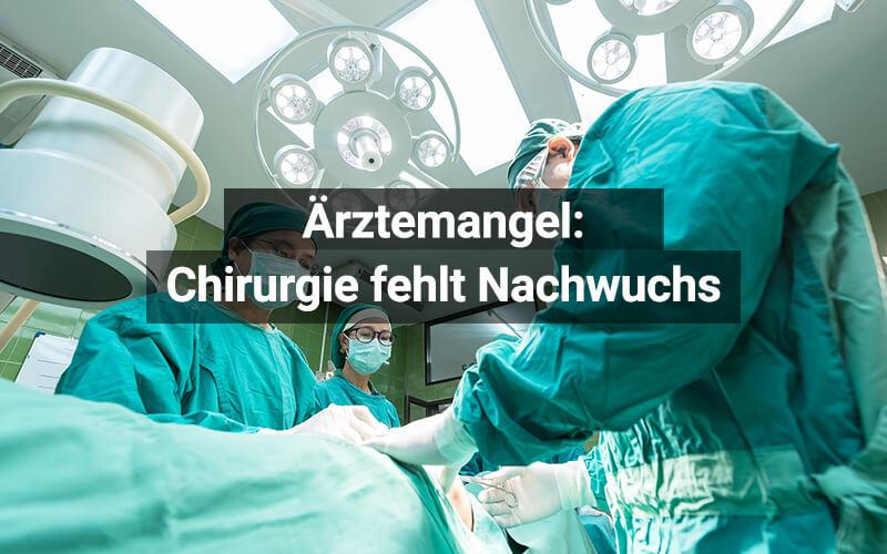 Ärztemangel Chirurgie