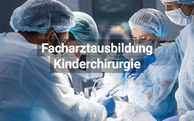 Facharztausbildung Weiterbildung Kinderchirurgie