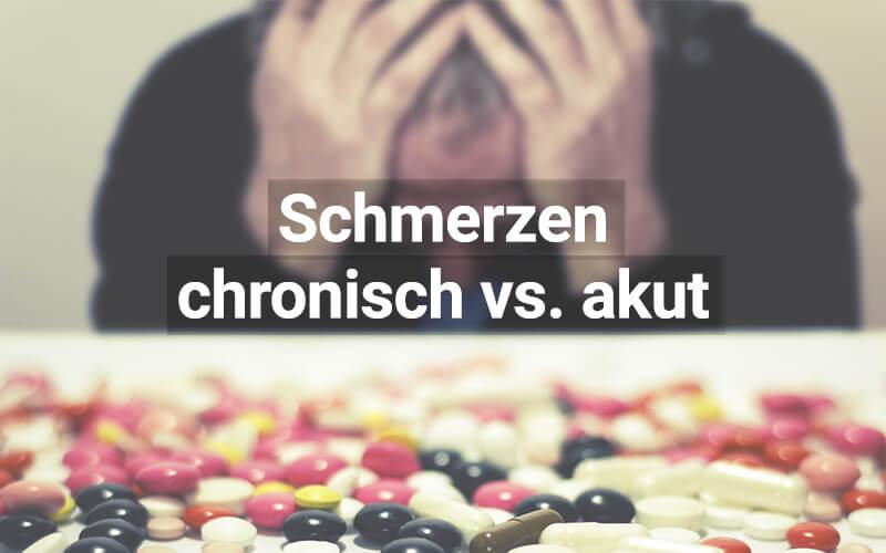 Akute vs. Chronische Schmerzen