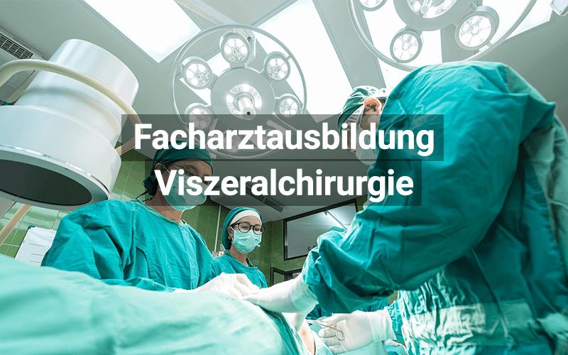 Facharztausbildung Viszeralchirurgie
