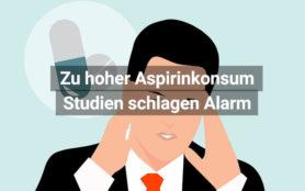 Aspirin Konsum Gefahr