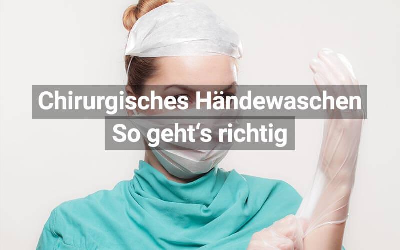 Chirurgisches Händewaschen