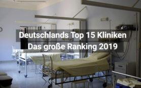 Deutschlands Top 15 Kliniken im Ranking