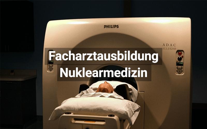 Facharztausbildung Nuklearmedizin