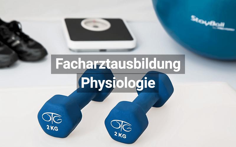Facharztausbildung Physiologie