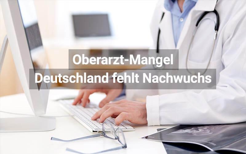 Oberarzt Mangel