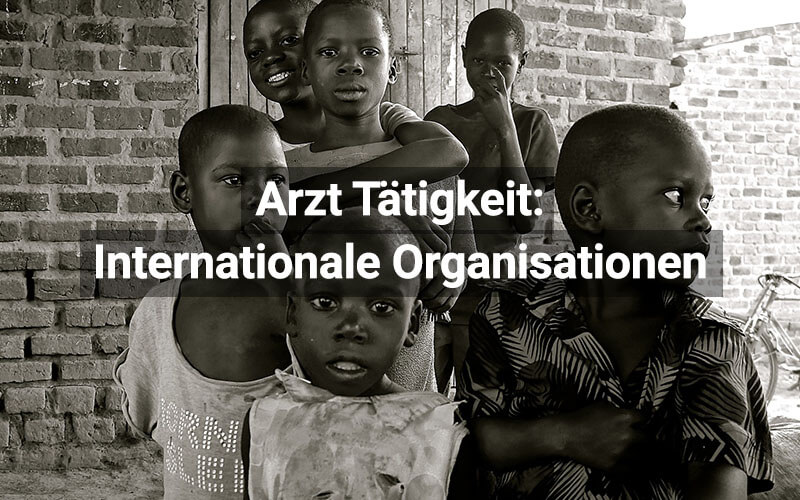 Arzt Internationale Organisationen