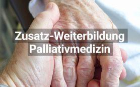 Zusatz Weiterbildung Palliativmedizin