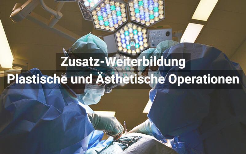 Zusatz Weiterbildung Plastische Und Ästhetische Operationen