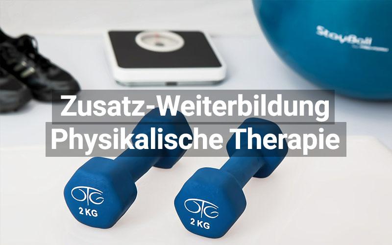Zusatz Weiterbildung Physikalische Therapie
