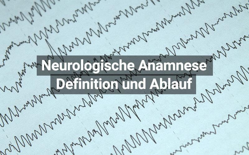 Neurologische Anamnese