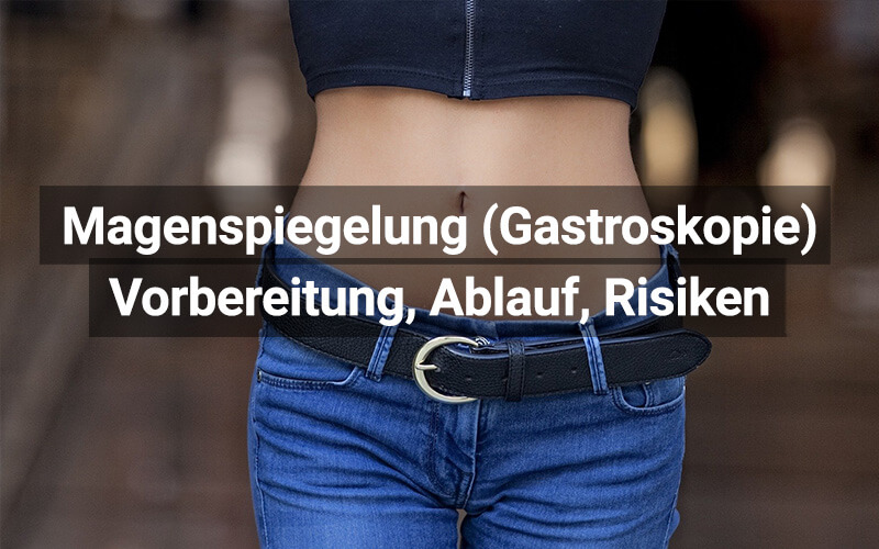 Magenspiegelung Gastroskopie