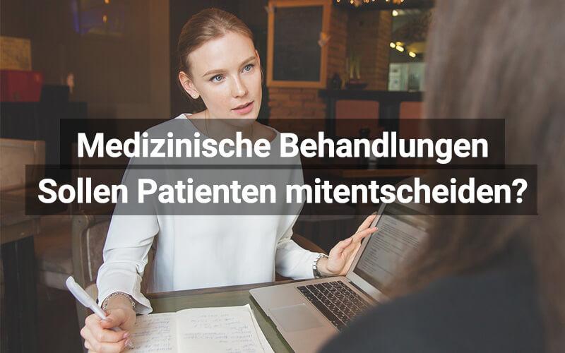 Patienten Behandlung Mitentscheiden