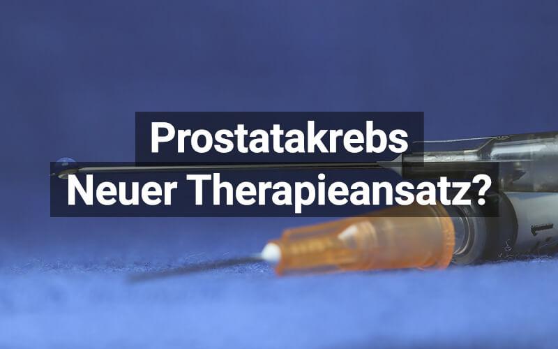 Prostatakrebs Neue Therapie