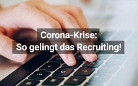 Recruiting Corona Krise