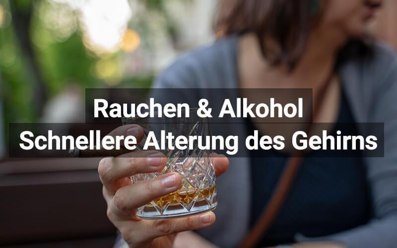 Alkohol Rauchen Alterung Gehirn
