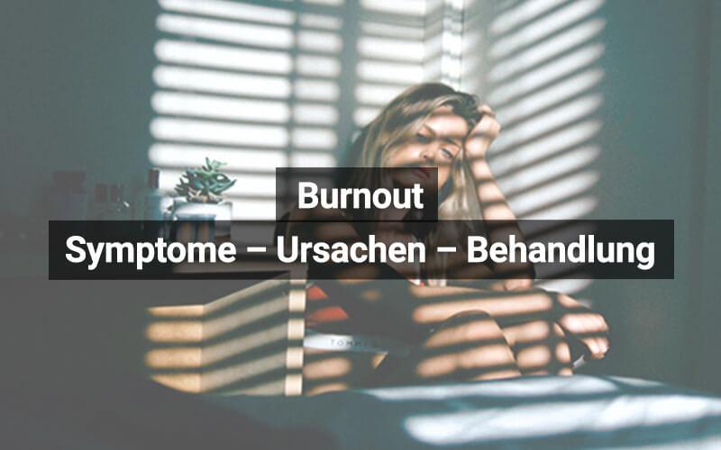 Burnout Symptome Ursachen Behandlung