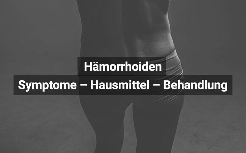 Hämorrhoiden Symptome Hausmittel Behandlung