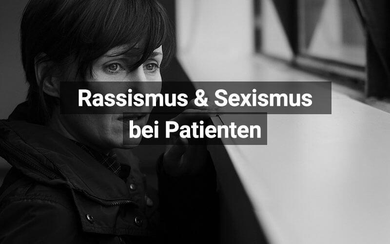 Rassismus Sexismus Patienten