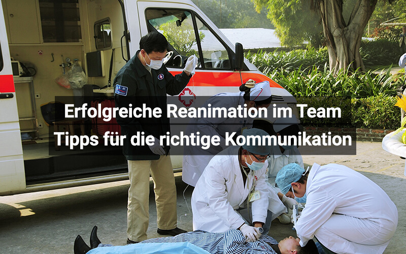 Reanimation Richtige Kommunikation