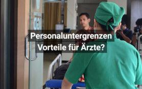 Pflegepersonaluntergrenzen Vorteile Ärzte