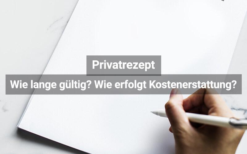 Privatrezept Gültigkeit Kostenerstattung