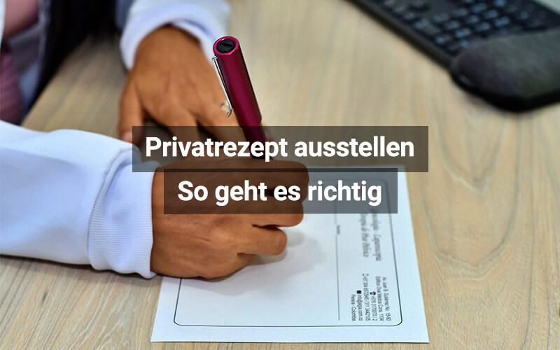 Privatrezept Ausstellen