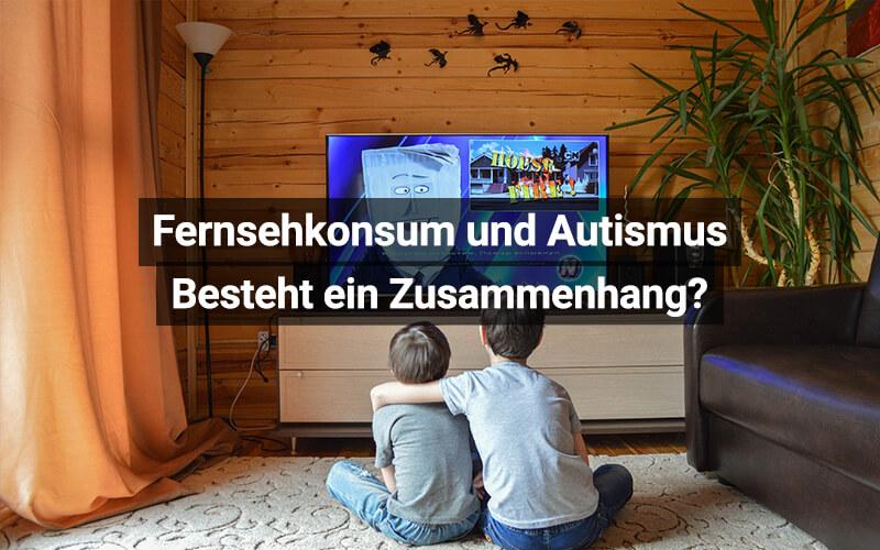 Studie Fernsehkonsum Autismus