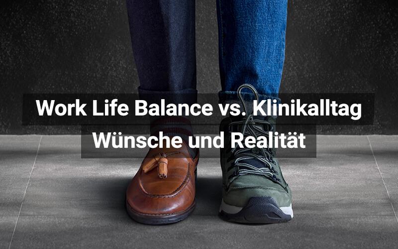 Worklife Balance Versus Klinikalltag