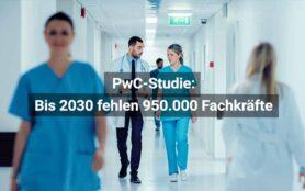 PwC Studie Fachkräftemangel Gesundheitswesen