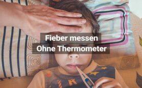 Fieber Messen Ohne Thermometer