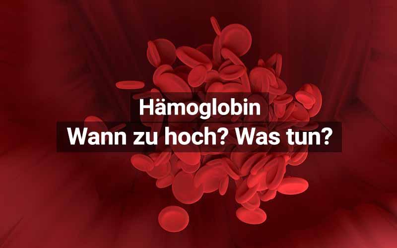Hämoglobin Zu Hoch