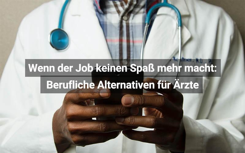Berufliche Alternativen Für Ärzte